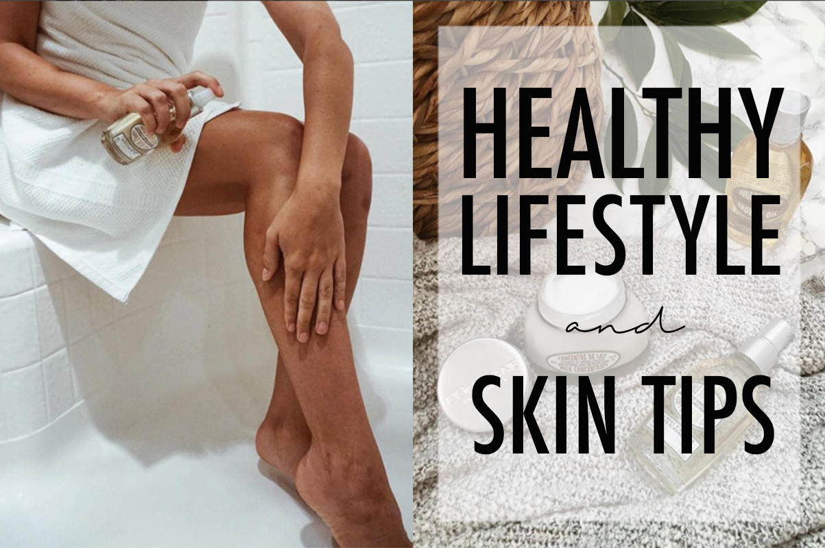 VIDEO: Healthy Lifestyle & Skin Tips